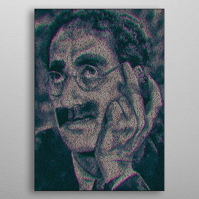 Groucho Marx: Duck Soup Screenplay Print. A typographic portrait of Groucho Marx created from the screenplay for the MArx Brothers 1933 film Duck Soup. 19,452 words in Beesknees font. metal poster