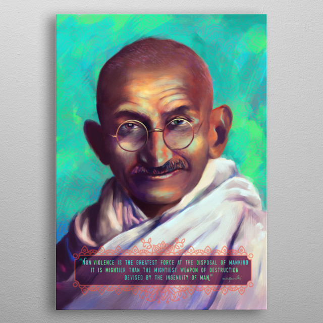 This poster is a tribute to a great person that contributed to change the world in a better way : Mahatma Gandhi metal poster