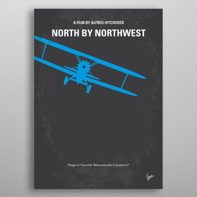 No535 My North by Northwest minimal movie poster A hapless New York advertising executive is mistaken for a government agent by a group of foreign spies, and is pursued across the country while he looks for a way to survive. Director: Alfred Hitchcock Stars: Cary Grant, Eva Marie Saint, James Mason metal poster