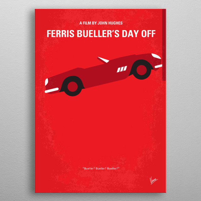 No292 My Ferris Bueller's day off minimal movie poster  A high school wise guy is determined to have a day off from school, despite of what t... metal poster