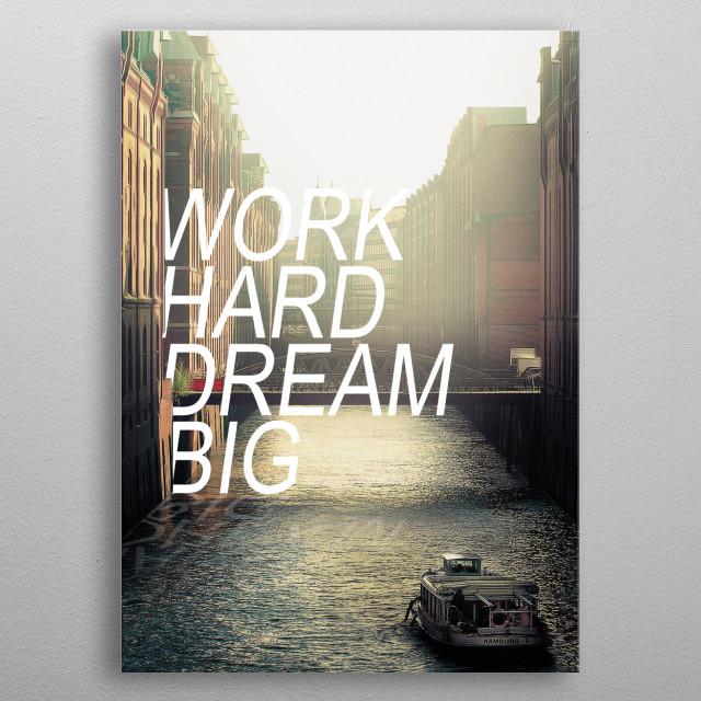Work hard dream big metal poster