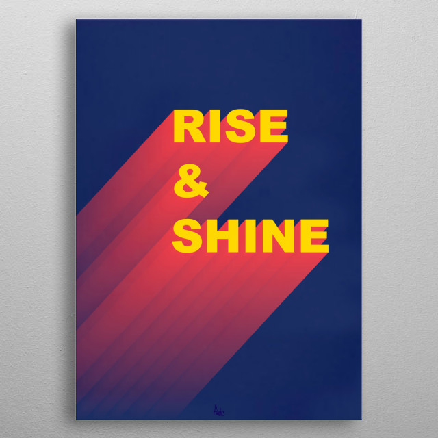 Rise & Shine metal poster