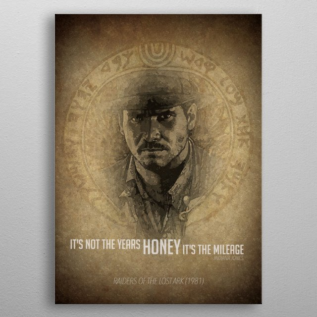 Classic quote from Dr Jones, Raiders of the Lost Ark. metal poster