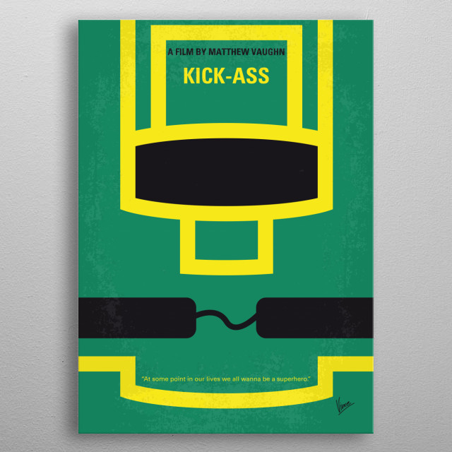 No544 My Kick-Ass minimal movie poster  Dave Lizewski is an unnoticed high school student and comic book fan who one day decides to become a ... metal poster
