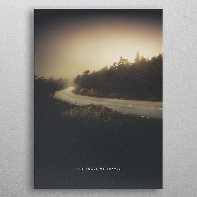 The roads we travel metal poster