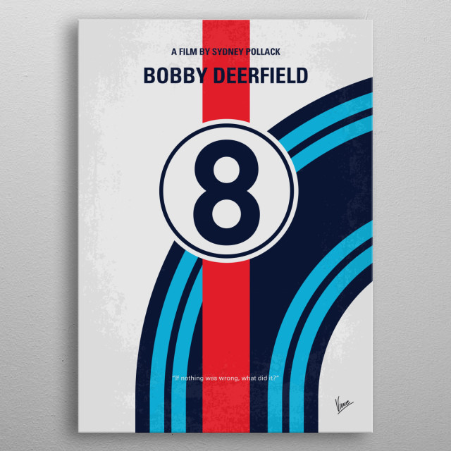 No565 My Bobby deerfield minimal movie poster  Bobby Deerfield, a famous American race car driver on the European circuit, falls in love with the enigmatic Lillian Morelli, who is terminally ill.  Director: Sydney Pollack Stars: Al Pacino, Marthe Keller, Anny Duperey  metal poster