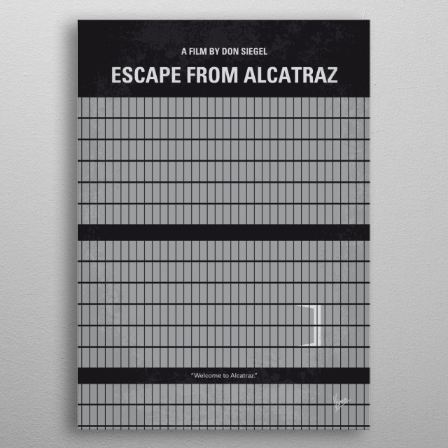 No566 My Escape From Alcatraz minimal movie poster Alcatraz is the most secure prison of its time. It is believed that no one can ever escape from it, until three daring men make a possible successful attempt at escaping from the most infamous prisons in the world. Director: Don Siegel (as Donald Siegel) Stars: Clint Eastwood, Patrick McGoohan, Roberts Blossom metal poster