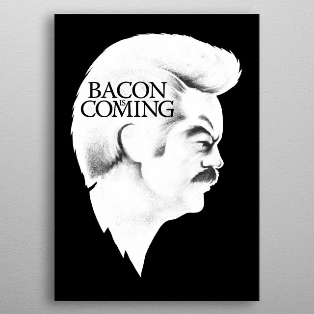 Bacon Is Coming metal poster