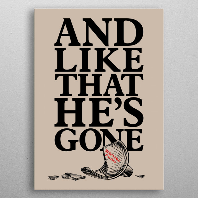 And like that...he's gone metal poster