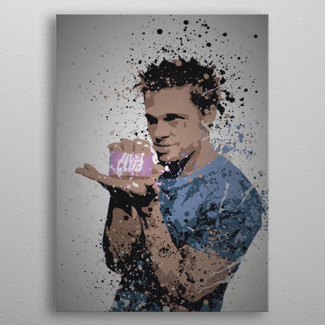 """Fight"" Splatter effect artwork inspired by Tyler Durden from Fight Club metal poster"