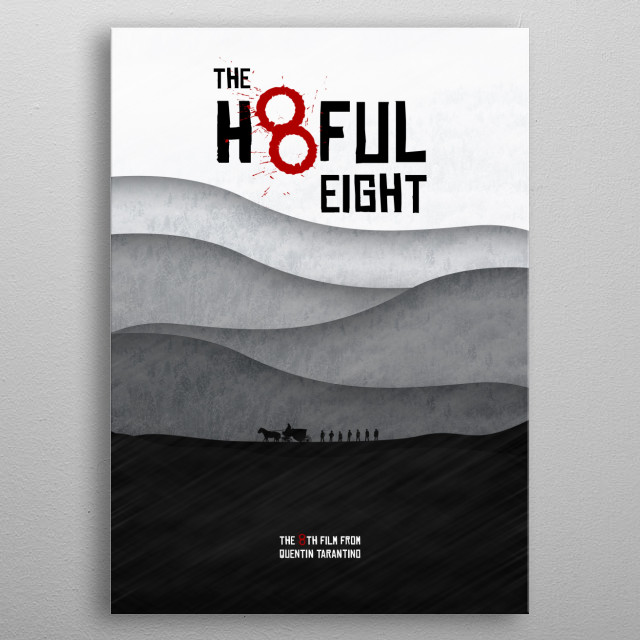 The Hateful Eight - Movie Poster. A Film by Quentin Tarantino metal poster