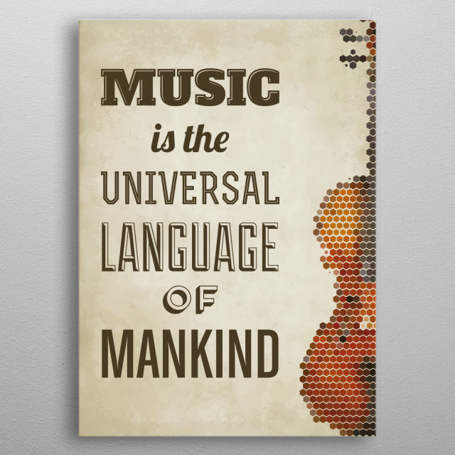 Music is the Universal language of mankind metal poster