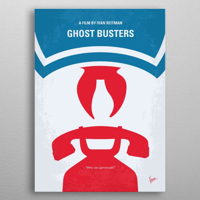 No104 My Ghostbusters minimal movie poster Three unemployed parapsychology professors set up shop as a unique ghost removal service. Director: Ivan Reitman Stars: Bill Murray, Dan Aykroyd, Sigourney Weaver  metal poster