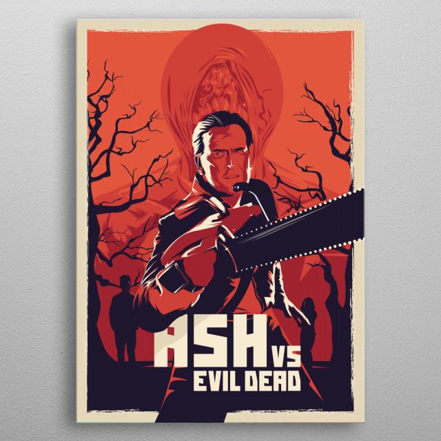 Ash vs evil dead - alternative series poster metal poster