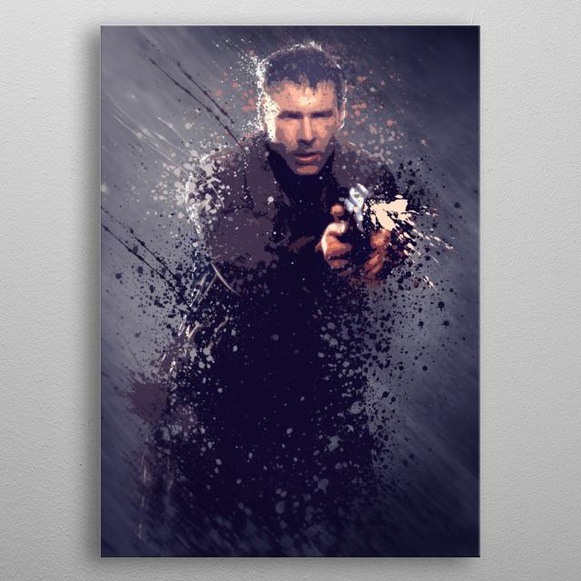 Rick Deckard - Splatter artwork.▼ Follow Digital Heavens:Website: .ukFacebook: /DigitalHeaven…Google: /b/106067218385… metal poster