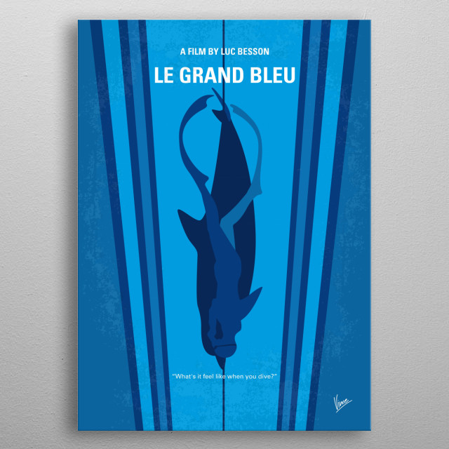 No577 My Big Blue minimal movie poster Le grand bleu. Enzo and Jacques have known each other for a long time. Their friendship started in their childhood days in the Mediterranean. They were not real friends in these days, but there was something they both loved and used to do the whole day long: diving. One day Jacques' father, who was a diver too, died in the Mediterranean sea. Director: Luc Besson Stars: Jean-Marc Barr, Jean Reno, Rosanna Arquette metal poster