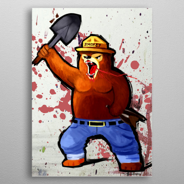 Smokey Bear finally had enough of stupid humans spreading forest fires with their negligent ways. metal poster