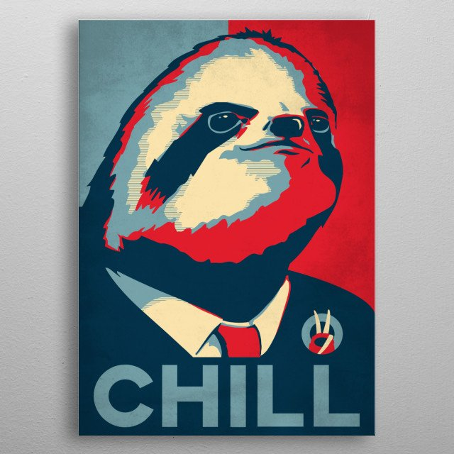 Sloth For President metal poster
