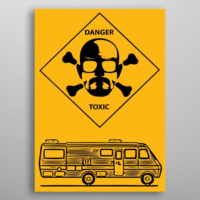 DangerBreakingBad metal poster