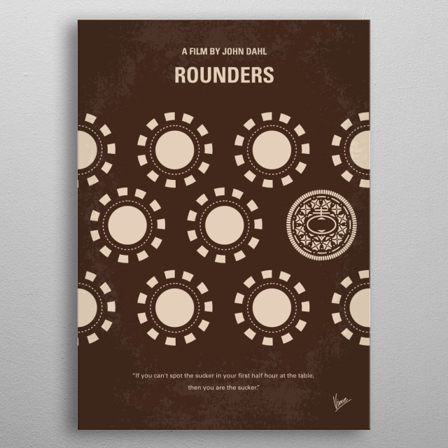 No503 My Rounders minimal movie poster  A young man is a reformed gambler who must return to playing big stakes poker to help a friend pay of... metal poster