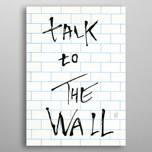 Talk to the wall metal poster