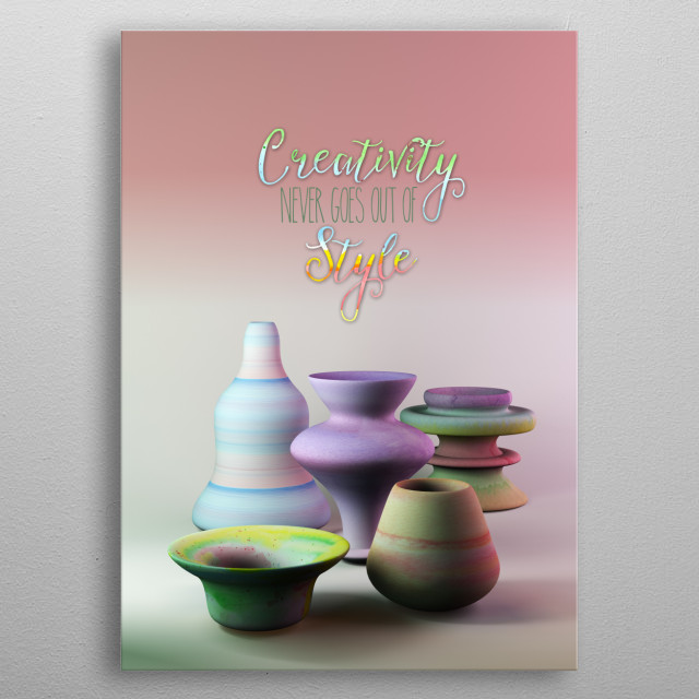 Creativity Never Goes Out of Style Watercolor 3D Pottery - A still life of colorful, uniquely-shaped pots, with light coming from an unseen w... metal poster