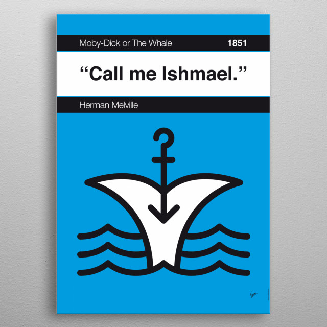 No001 MY MOBY DICK Book Icon poster 1. Call me Ishmael. —Herman Melville, Moby-Dick (1851)  metal poster