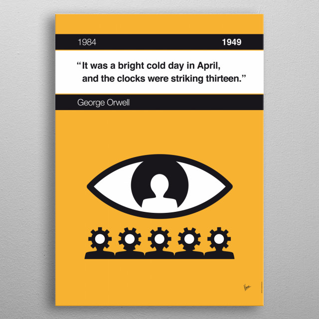 No008 MY 1984 Book Icon poster  8. It was a bright cold day in April, and the clocks were striking thirteen. —George Orwell, 1984 (1949) metal poster