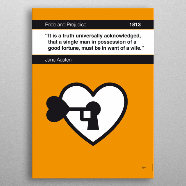 No002 MY Pride and Prejudice Book Icon poster 2. It is a truth universally acknowledged, that a single man in possession of a good fortune, must be in want of a wife. —Jane Austen, Pride and Prejudice (1813) metal poster