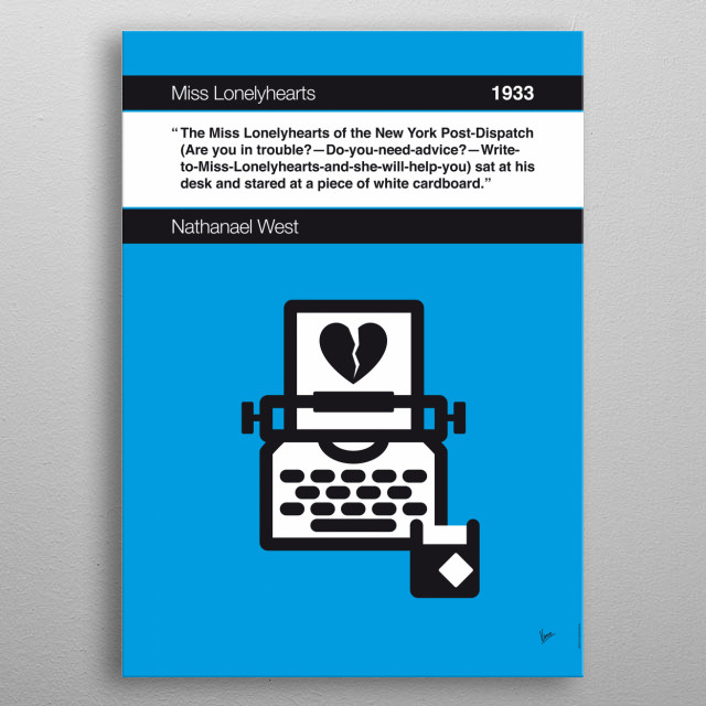 No011 MY Miss Lonelyhearts Book Icon poster  11. The Miss Lonelyhearts of the New York Post-Dispatch (Are you in trouble?—Do-you-need-advic... metal poster