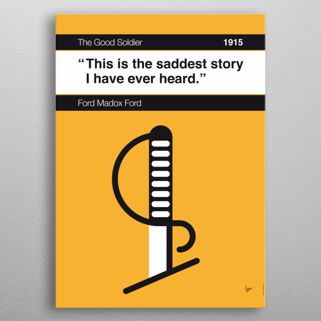 No018 MY The Good Soldier Book Icon poster  18. This is the saddest story I have ever heard. —Ford Madox Ford, The Good Soldier (1915)  metal poster