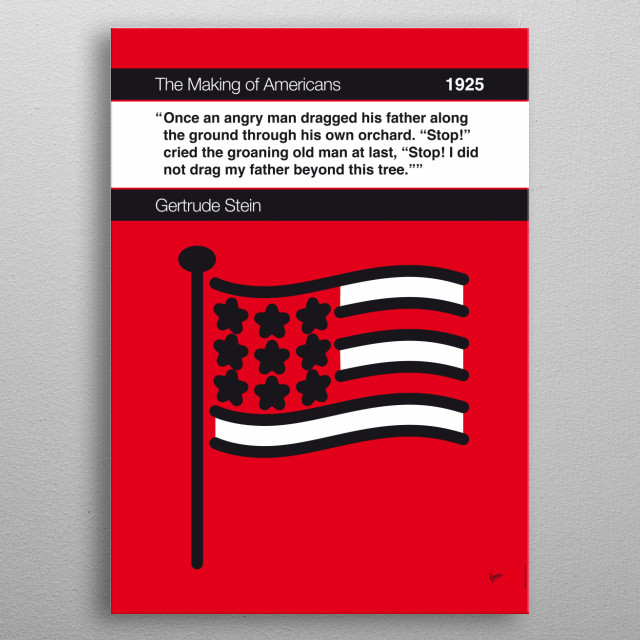"""No033 MY The Making of Americans Book Icon poster 33. Once an angry man dragged his father along the ground through his own orchard. """"Stop!"""" cried the groaning old man at last, """"Stop! I did not drag my father beyond this tree."""" —Gertrude Stein, The Making of Americans (1925)  metal poster"""