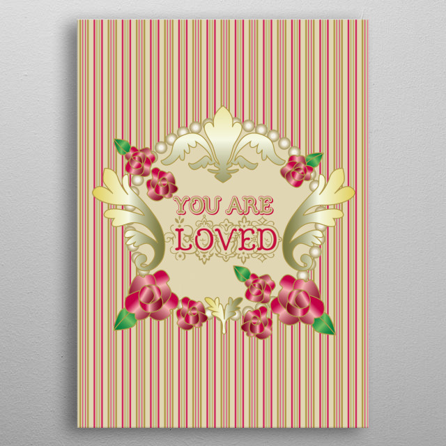 Victorian You are Loved Red Roses Gold Ornaments Pearls Stripes - I drew these red roses one by one along with leaves and ornaments then gave... metal poster