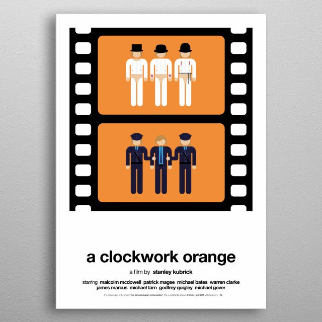 A Clockwork Orange - part of a series of posters, depicting and summarizing movies with two film frames only, using pictograms.  metal poster
