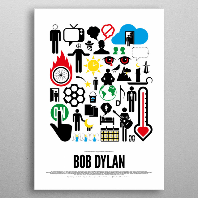 Bob Dylan pictogram poster - part of a series of posters, depicting the songs from different rock bands and artists, using simple pictograms.  metal poster