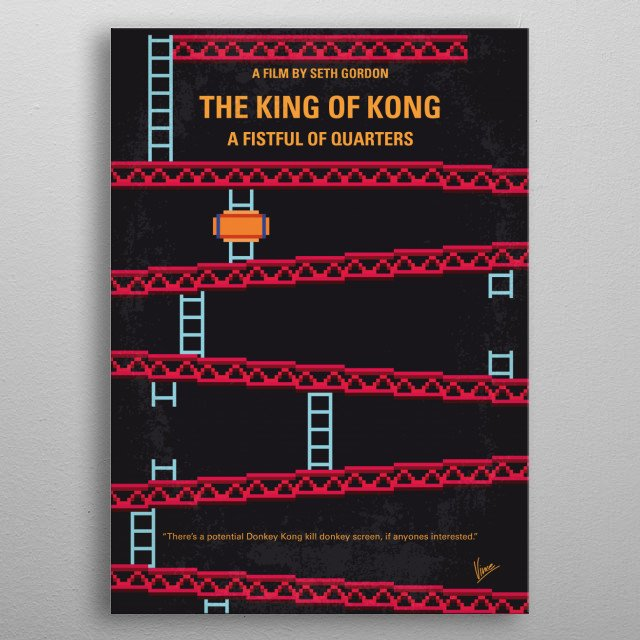 No581 My King of Kong minimal movie poster  Die-hard gamers compete to break world records on classic arcade games.  Director: Seth Gordon Stars: Steve Wiebe, Billy Mitchell, Mark Alpiger  metal poster