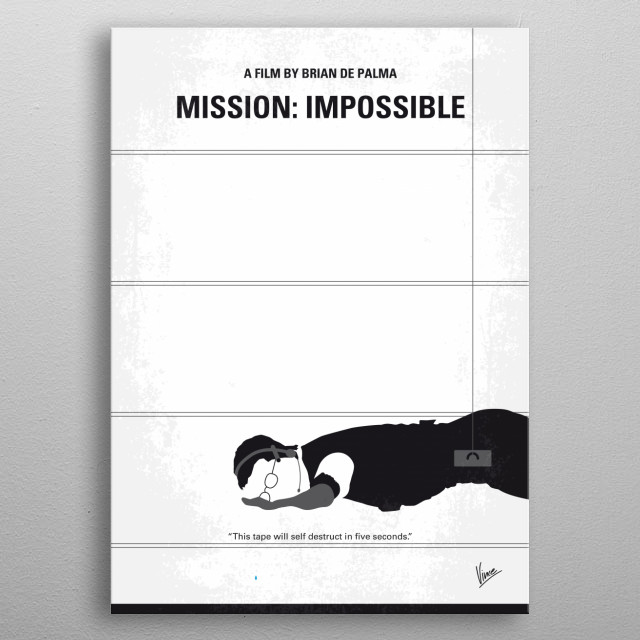 No583 My Mission Impossible minimal movie poster An American agent, under false suspicion of disloyalty, must discover and expose the real spy without the help of his organization. Director: Brian De Palma Stars: Tom Cruise, Jon Voight, Emmanuelle Béart  metal poster