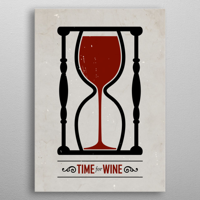 Time for wine.  metal poster