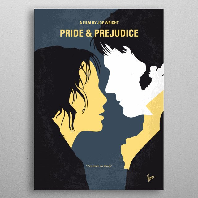 No584 My Pride and Prejudice minimal movie poster Sparks fly when spirited Elizabeth Bennet meets single, rich, and proud Mr. Darcy. But Mr. Darcy reluctantly finds himself falling in love with a woman beneath his class. Can each overcome their own pride and prejudice? Director: Joe Wright Stars: Keira Knightley, Matthew Macfadyen, Brenda Blethyn, Jane Austen metal poster