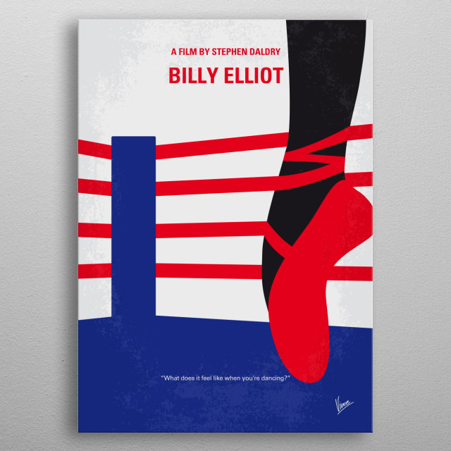 No597 My Billy Elliot minimal movie poster  A talented young boy becomes torn between his unexpected love of dance and the disintegration of his family.  Director: Stephen Daldry Stars: Jamie Bell, Julie Walters, Jean Heywood   metal poster