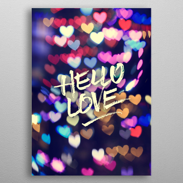 """Hello Love Colorful Valentine Vintage Bokeh Heart Lights - Colorful heart-shaped bokeh (out-of-focus points of light) over a dark background. I shot this using a homemade lens filter made of black construction paper. I then layered the images and added film tones for a vintage look. Brush strokes lettering says """"Hello Love"""". For Valentine's Day, or any day you want to say """"I Love You"""". Hope you like it as much as I enjoyed shooting it!  metal poster"""