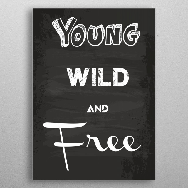 Young, wild  metal poster
