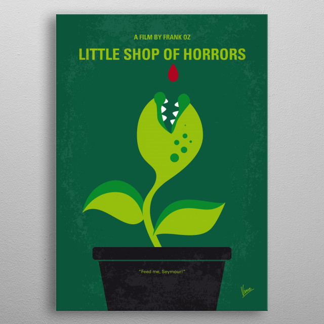 No611 My Little Shop of Horrors minimal movie poster A nerdy florist finds his chance for success and romance with the help of a giant man-eating plant who demands to be fed. Director: Frank Oz Stars: Rick Moranis, Ellen Greene, Vincent Gardenia metal poster