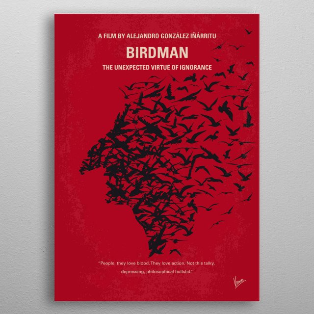 No604 My Birdman minimal movie poster  Illustrated upon the progress of his latest Broadway play, a former popular actor's struggle to cope w... metal poster