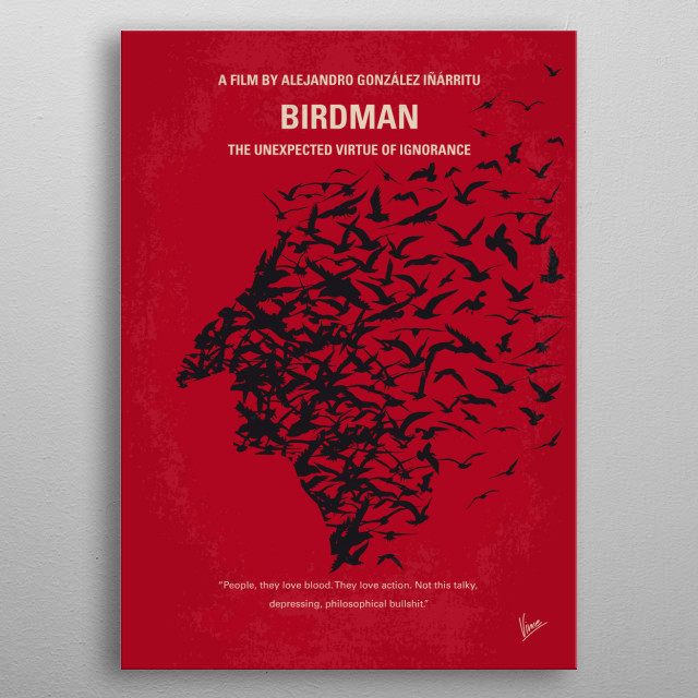 No604 My Birdman minimal movie poster Illustrated upon the progress of his latest Broadway play, a former popular actor's struggle to cope with his current life as a wasted actor is shown. Director: Alejandro González Iñárritu Stars: Michael Keaton, Zach Galifianakis, Edward Norton metal poster
