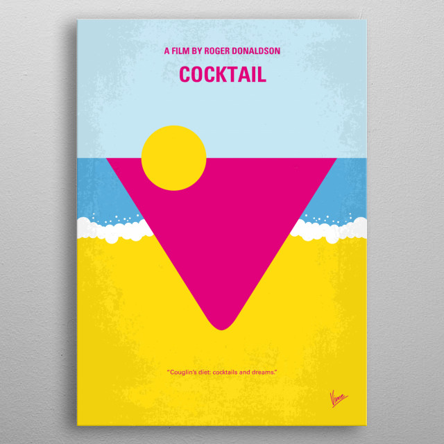 No603 My Cocktail minimal movie poster  A talented New York City bartender takes a job at a bar in Jamaica and falls in love.  Director: Roger Donaldson Stars: Tom Cruise, Bryan Brown, Elisabeth Shue  metal poster