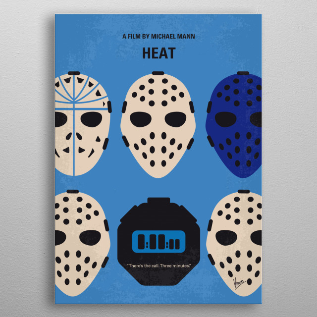No621 My Heat minimal movie poster A group of professional bank robbers start to feel the heat from police when they unknowingly leave a clue at their latest heist. Director: Michael Mann Stars: Al Pacino, Robert De Niro, Val Kilmer metal poster