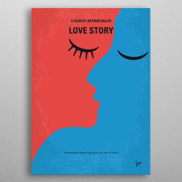 No600 My Love Story minimal movie poster A boy and a girl from different backgrounds fall in love regardless of their upbringing - and then tragedy strikes. Director: Arthur Hiller Stars: Ali MacGraw, Ryan O'Neal, John Marley metal poster