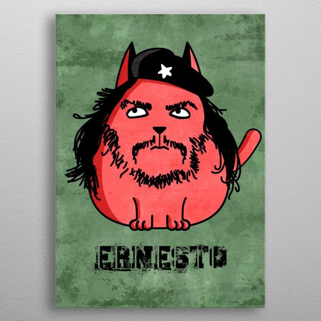 Ernesto the Cat metal poster
