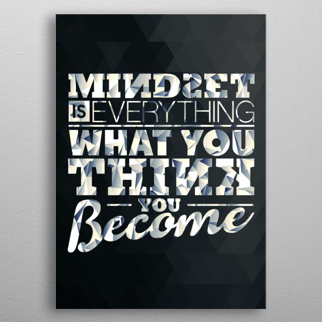Mindset is Everything metal poster